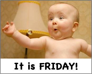 It Is Friday Funny Cute Baby Image