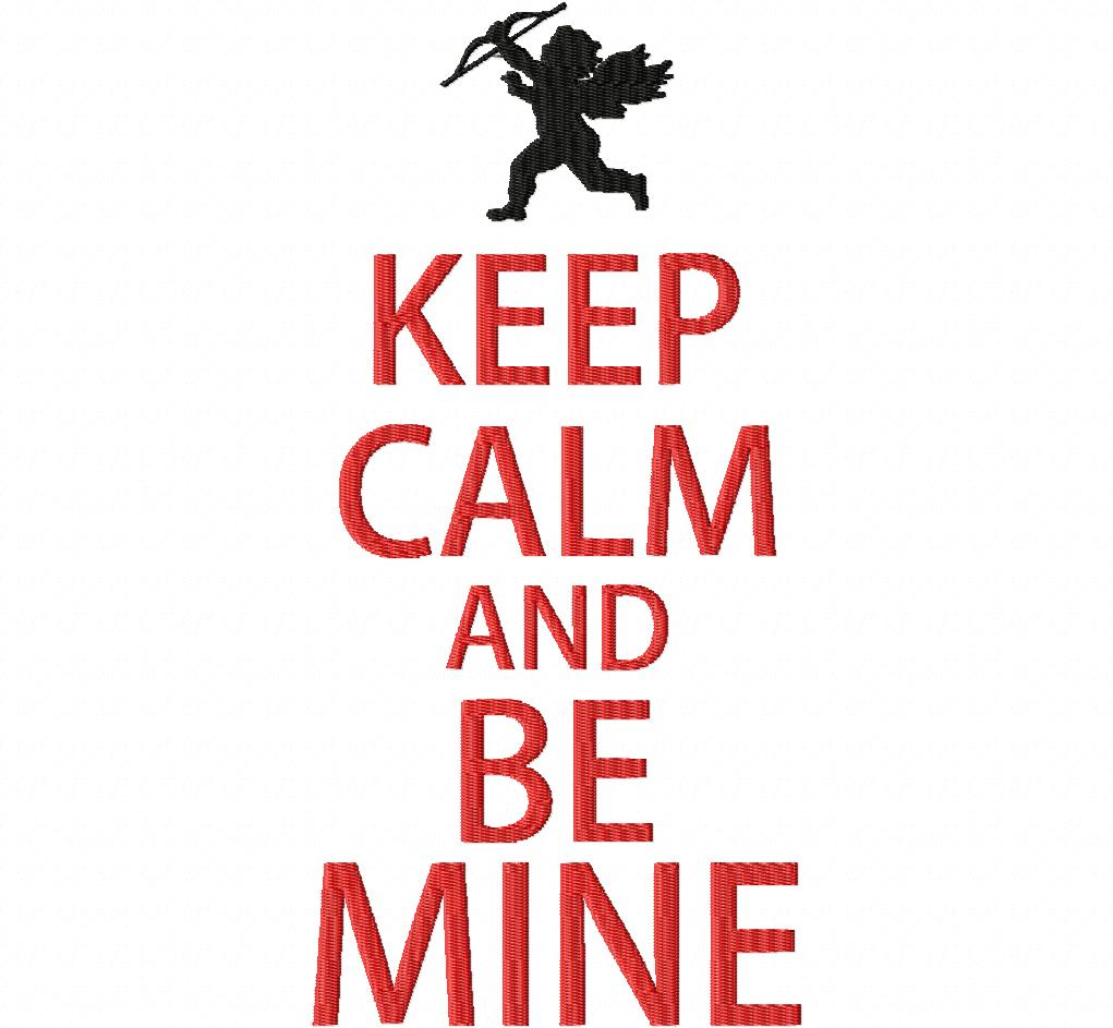 Keep Calm And Be Mine