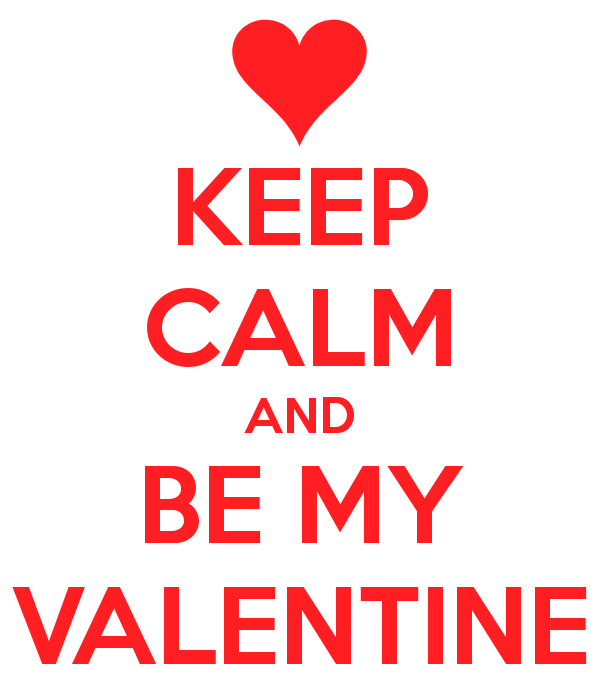 Keep Calm And Be My Valentine Image (2)