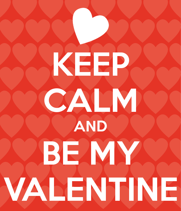 Keep Calm And Be My Valentine Image