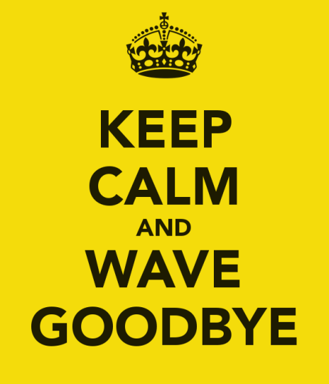 Keep Calm And Wave Goodbye Wishes Picture