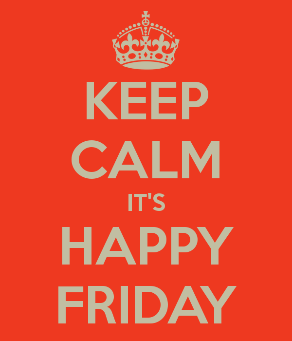Keep Calm It's Happy Friday Image