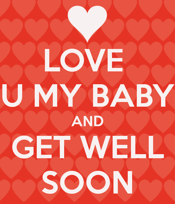 Love You My Baby And Get Well Soon Wishes Image