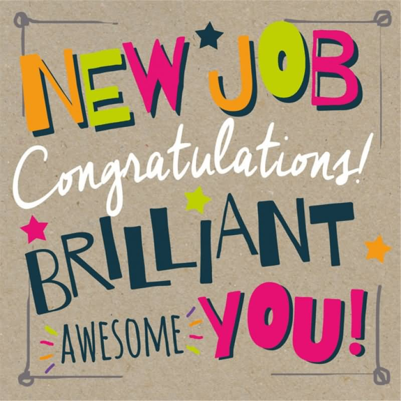 New Job Congratulations Brilliant Awesome You Greeting Picture