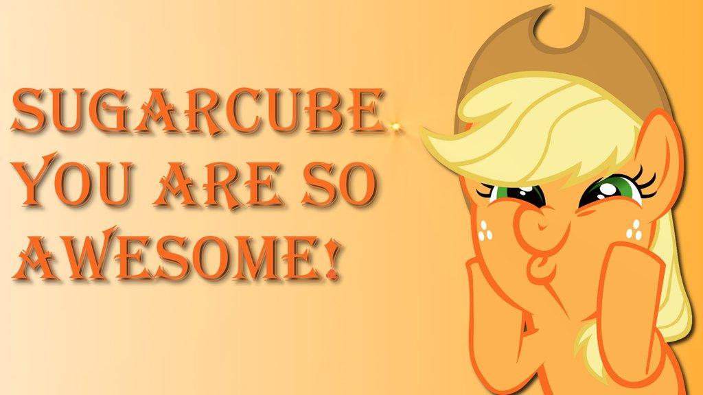 Sugarcube You Are So Awesome
