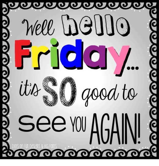 Well Hello Friday Its So Good To See You Again Image