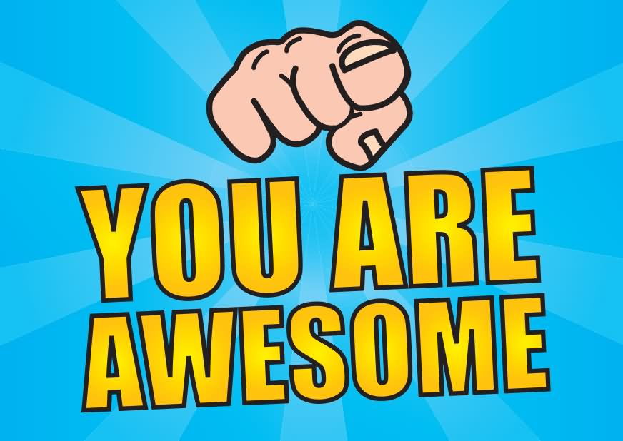 You Are Awesome Picture