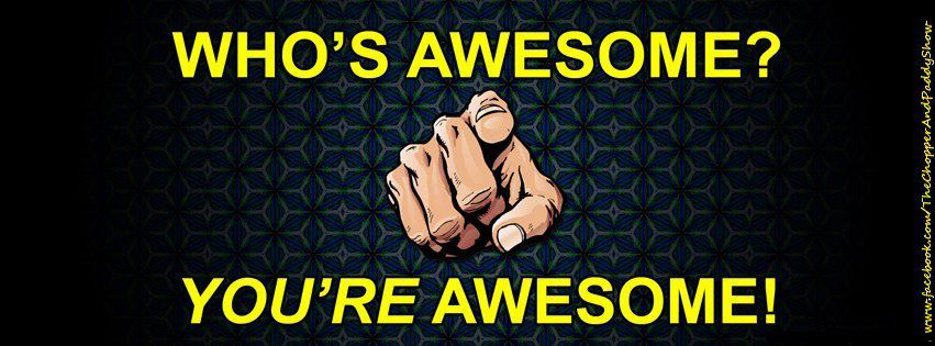 You're Awesome You're Awesome