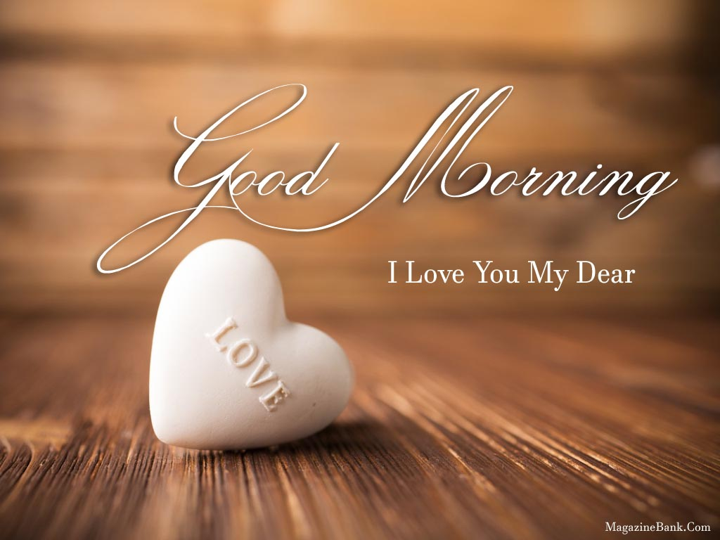 Good Morning My Dear Love Poem : Good morning i love you my dear wishes image nicewishes