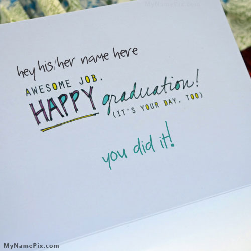 Awesome Job Happy Graduation Its Your Day It Wishes Card For Friend