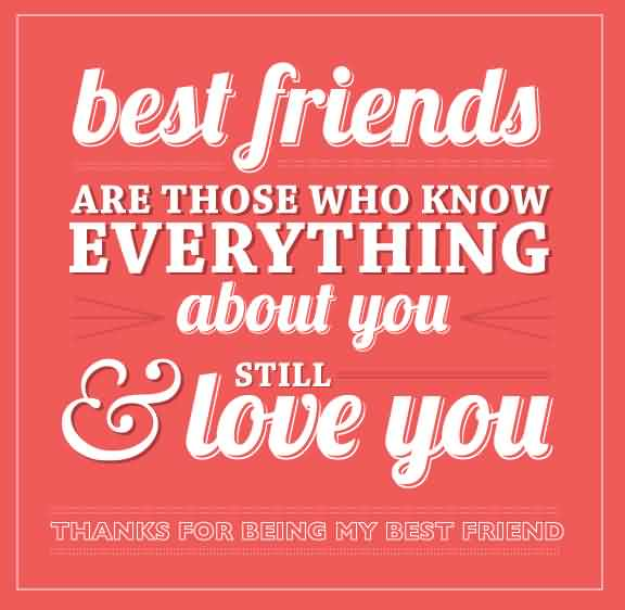 Best Friends Are Those Who Know Everything About You Still Love Greeting Image