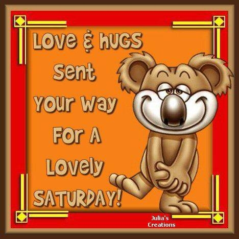Best Love Hugs Sent Your Way For A Lovely Saturday Cute Wishes Image