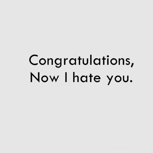 Congratulations Now I Hate You Message Picture