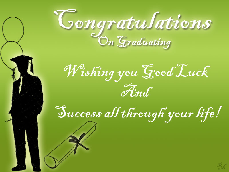 Congratulations On Graduating Wishing You Good Luck Wishes For Friend