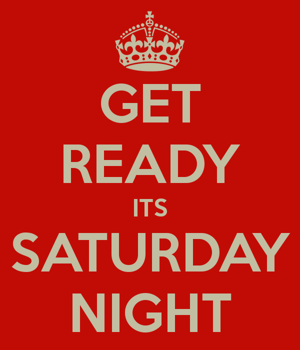 Get Ready Its Saturday Night Image