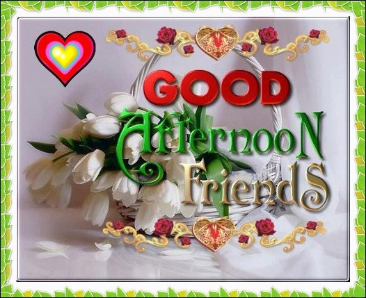 Good Afternoon Friends Greeting Frame Picture
