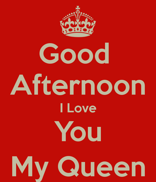 Good Afternoon I Love You My Queen Red Color Image