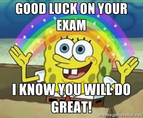 Good Luck On Your Exam I Know You Will Do Great Image