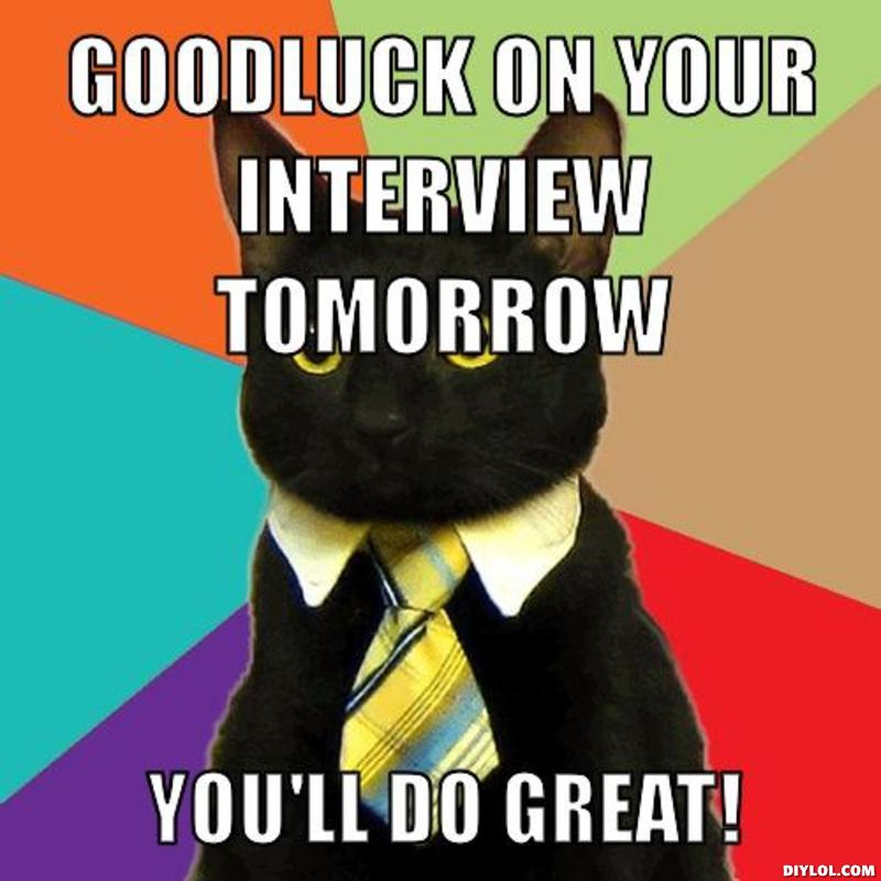 Good Luck On Your Interview Tomorrow You'll Do Great! Meme Wishes