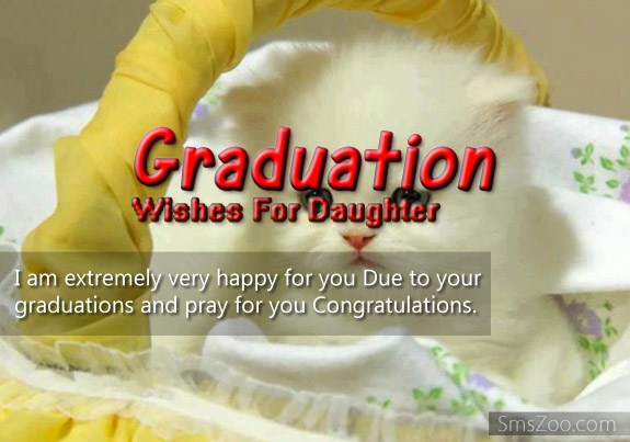 Happy For You Due To You Graduation Wishes For Daughter