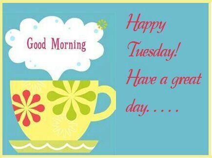 Happy Tuesday Have A Great Day Greeting Message Image