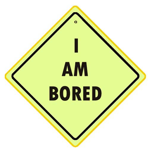I Am Bored Signboard Picture
