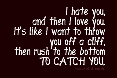 I Hate You And Then I Love You Quotes Image