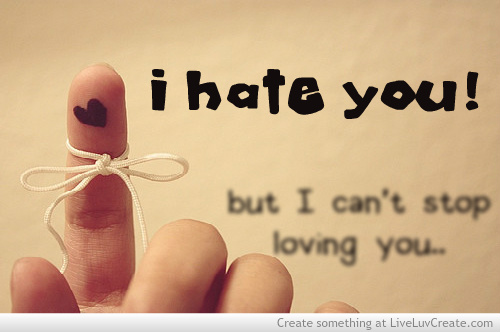 I Hate You But I Cant Stop Loving You Wonderful Image