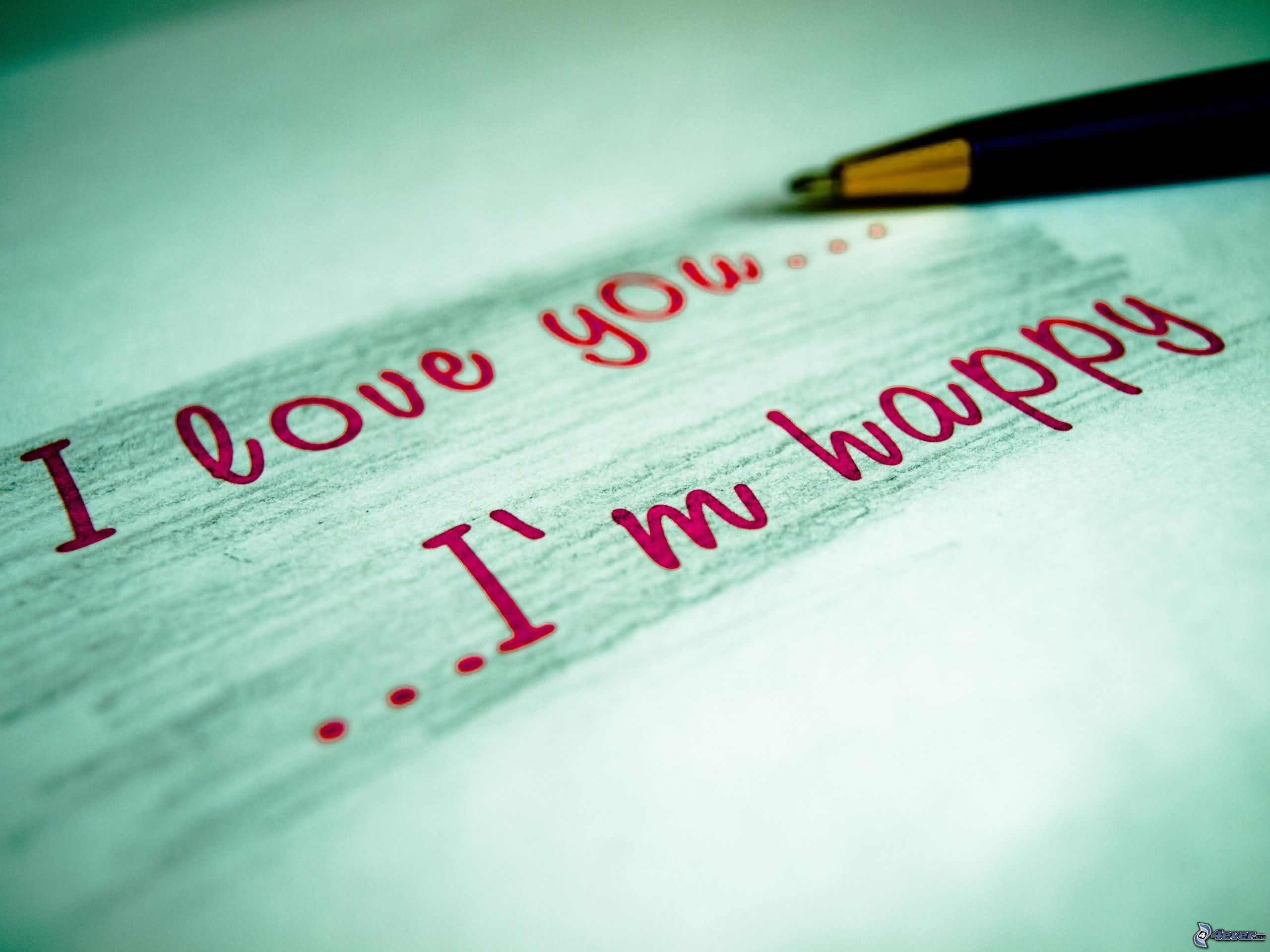 I Love You I'm Happy Image