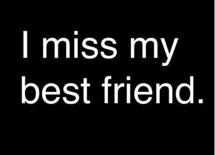 You miss my friends