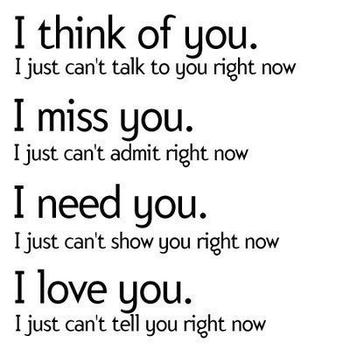 I Miss You I Just Cant Admit Right Now I Love You Quotes Image