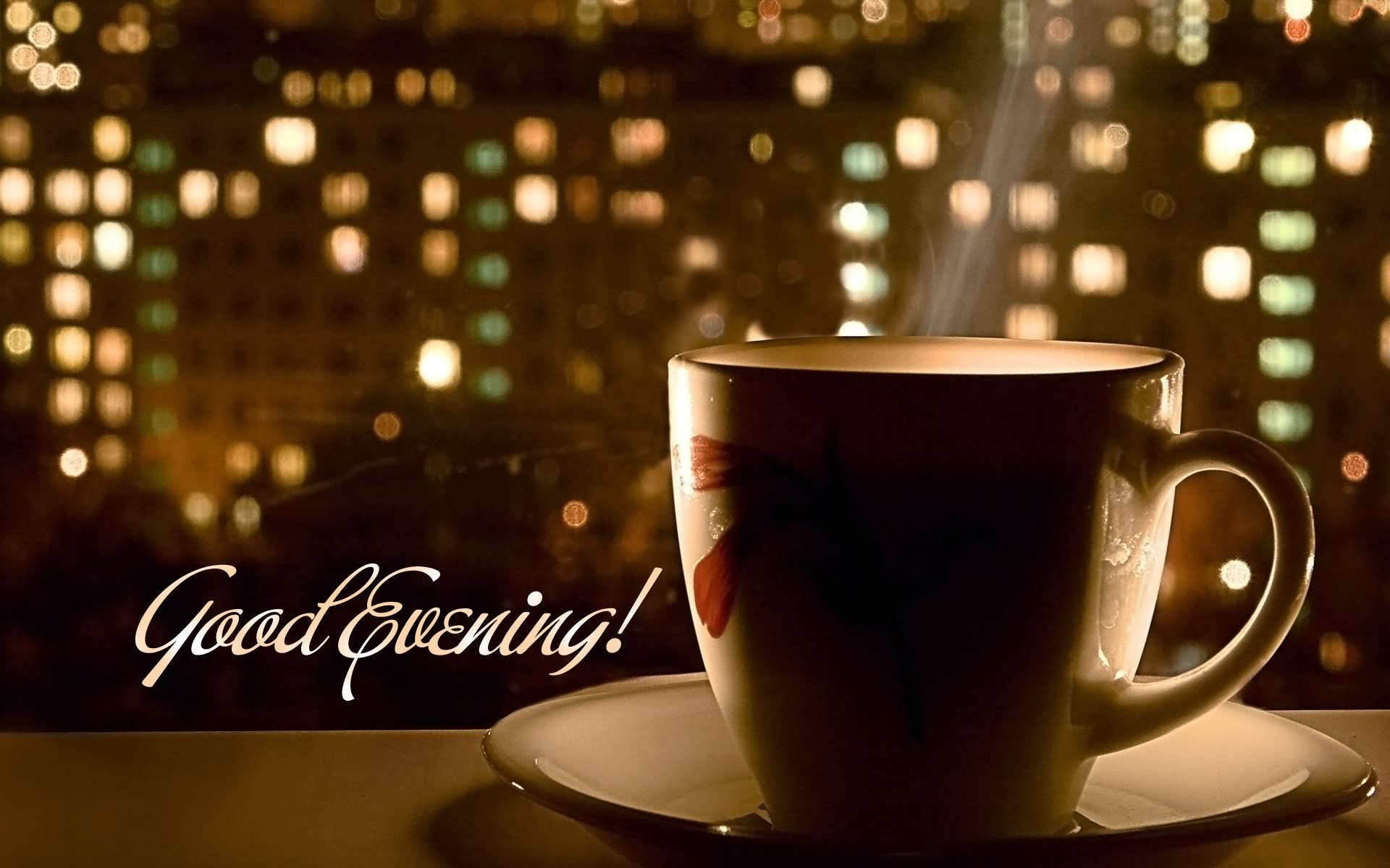 Incredible Good Evening Hot Tea Cup Wallpaper