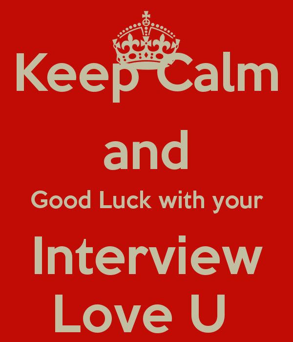 Keep Calm And Good Luck With Your Interview Love You Image