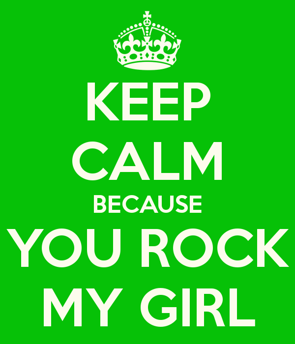 Keep Calm Because You Rock My Girl Image