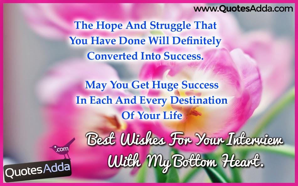 May You Get Hug Success In Each And Every Destination Of Your Life Best Wishes For Interview