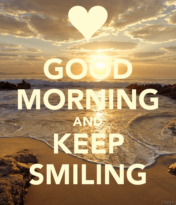 Wonderful Good Morning And Keep Smiling