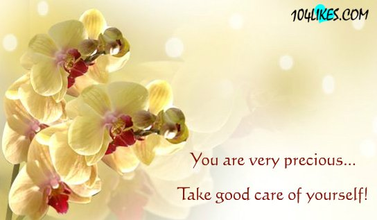 You Are Very Precious Take Good Care Of Yourself Quotes Image