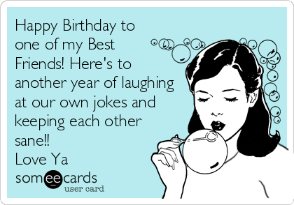 Birthday Ecard For Best Friend