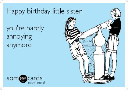 LIttle Sister Birthday  Ecard