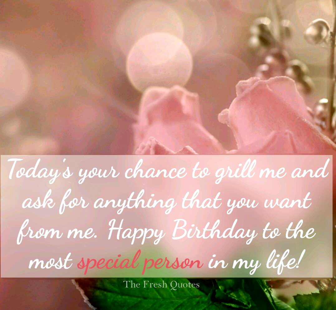 Nice Message Romantic Happy Birthday Wishes To My Special Person