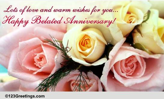 Belated Happy Anniversary Greetings With Love