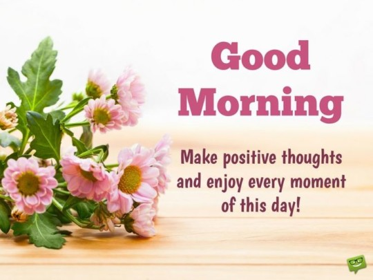 Good Morning Wishes With Positive Thoughts