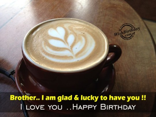 Awesome Birthday Image With Heartfelt Greetings For My Brother