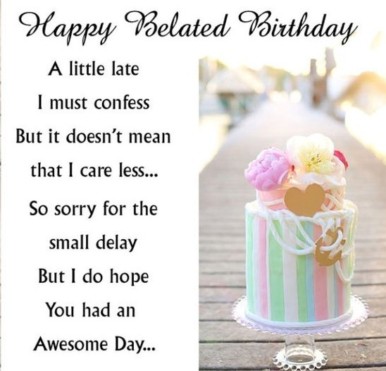 brilliant quotes for belated birthday wishes nice wishes