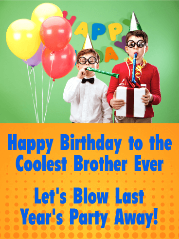 Fun-Filled Birthday Wishes For My Brother