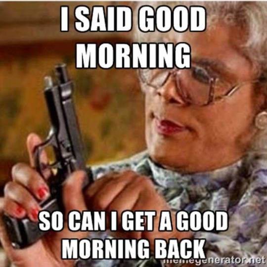 Good Morning Meme Wife : Hilarious saturday good morning wishes and memes nicewishes