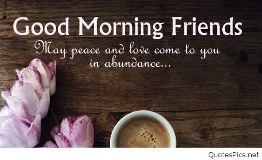 Good Morning Wishes For Friends With Peace