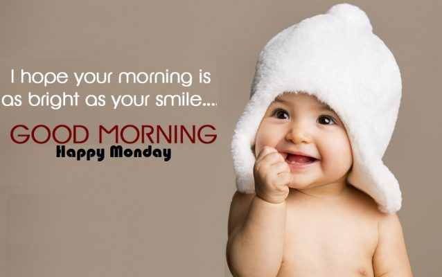 Monday Morning Wishes With A Cute Baby