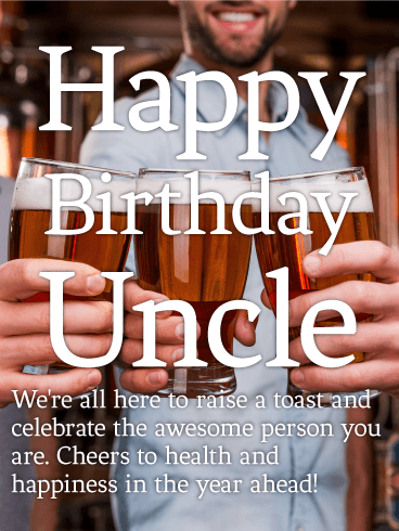 Celebration Birthday Greeting E-Card With Have A Drink for Uncle Birthday