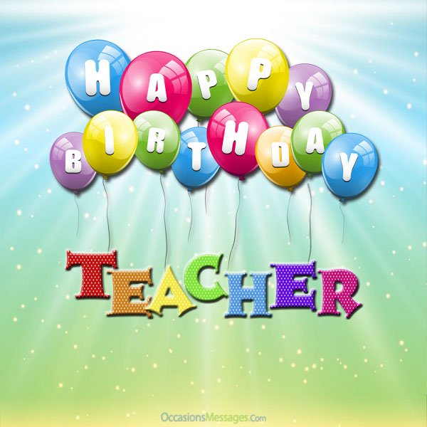 Fantastic birthday wishes for teacher with balloons nicewishes fantastic birthday wishes for teacher with balloons m4hsunfo